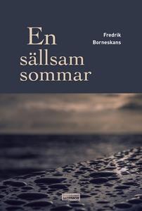 En sällsam sommar (e-bok) av Fredrik Borneskans