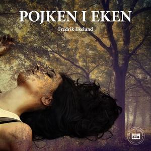 Pojken i eken (ljudbok) av Fredrik Ekelund