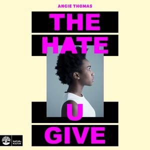 The Hate U Give (ljudbok) av Angie Thomas