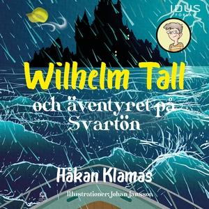 Wilhelm Tall och äventyret på Svartön (ljudbok)