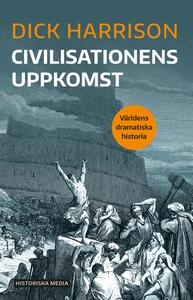 Civilisationens uppkomst (e-bok) av Dick Harris