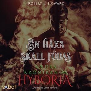 En häxa skall födas (ljudbok) av Robert E Howar