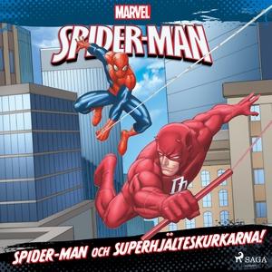 Spider-Man och superhjälteskurkarna! (ljudbok)