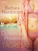 Tågresan 3 – Doften av Provence - erotisk novell