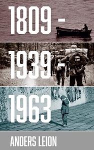 1809 - 1939 - 1963 (e-bok) av Anders Leion