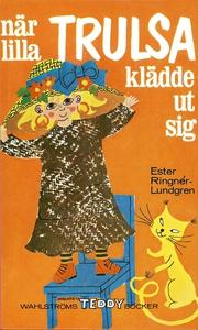När lilla Trulsa klädde ut sig (e-bok) av Ester
