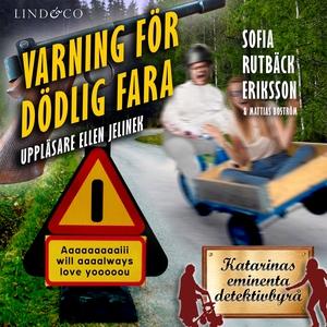Varning för dödlig fara (ljudbok) av Sofia Rutb