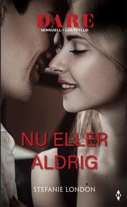Nu eller aldrig (e-bok) av Stefanie London