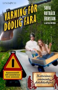 Varning för dödlig fara (e-bok) av Sofia Rutbäc