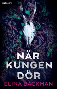 När kungen dör (e-bok) av Elina Backman
