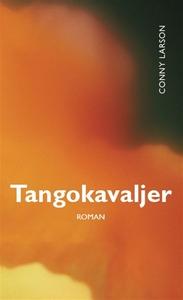 Tangokavaljer (e-bok) av Conny Freij Larson