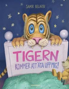 Tigern kommer att äta upp mig! (e-bok) av Samir