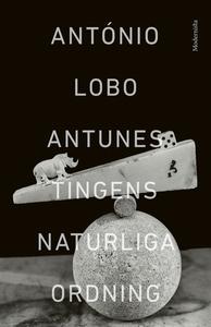 Tingens naturliga ordning (e-bok) av António Lo