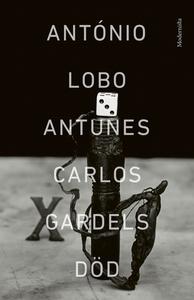 Carlos Gardels död (e-bok) av António Lobo Antu