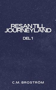 Resan till Journeyland: Del 1 (e-bok) av C.M. B