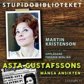 Asta Gustafssons många ansikten