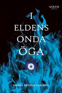 I eldens onda öga (e-bok) av Helena Antonia Car