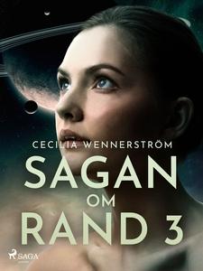 Sagan om Rand III (e-bok) av Cecilia Wennerströ