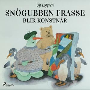 Snögubben Frasse blir konstnär (e-bok) av Ulf L
