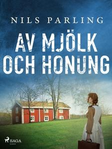 Av mjölk och honung (e-bok) av Nils Parling