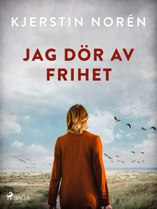Jag dör av frihet (e-bok) av Kjerstin Norén