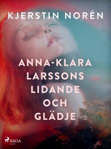 Anna-Klara Larssons lidande och glädje (e-bok)