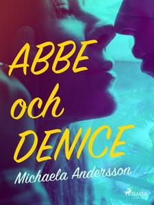Abbe och Denice (e-bok) av Michaela Andersson