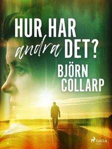 Hur har andra det? (e-bok) av Björn Collarp