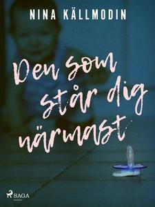 Den som står dig närmast (e-bok) av Nina Källmo