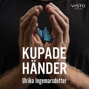 Kupade händer (ljudbok) av Ulrika Ingemarsdotte