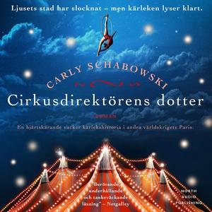 Cirkusdirektörens dotter (ljudbok) av Carly Sch