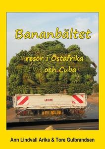 Bananbältet: Resor i Östafrika och Cuba (e-bok)