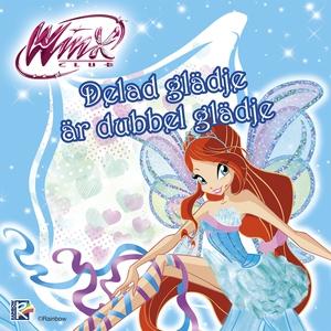 Winx Club: Delad glädje är dubbel glädje (ljudb