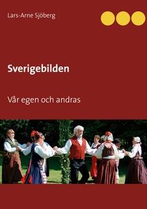 Sverigebilden: Vår egen och andras (e-bok) av L