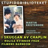 I skuggan av Chaplin: roliga kvinnor från filmens barndom