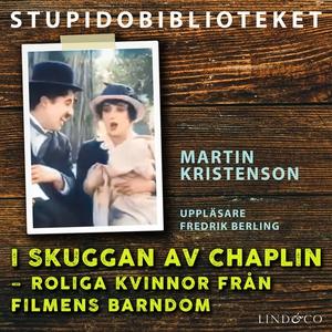 I skuggan av Chaplin: roliga kvinnor från filme