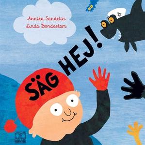 Säg hej! (e-bok) av Annika Sandelin