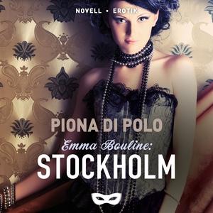 Emma Bouline: Stockholm (ljudbok) av Piona di P