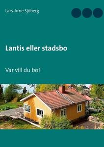 Lantis eller stadsbo: Var vill du bo? (e-bok) a