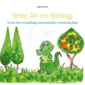 Krokodil och Guldägg: Krokodil har ett guldägg som innehåller en konstig figur