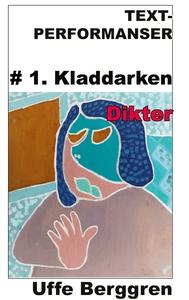 Text-performanser: #1. Kladdarken (e-bok) av Uf
