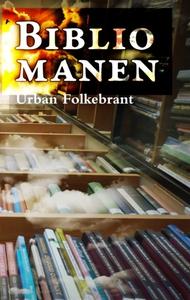 Bibliomanen (e-bok) av Urban Folkebrant