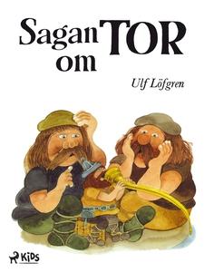 Sagan om Tor (e-bok) av Ulf Löfgren