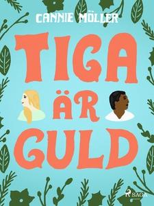 Tiga är guld (e-bok) av Cannie Möller