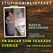 14 dagar som skakade Sverige – om frufridagen