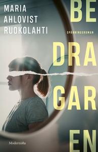 Bedragaren (e-bok) av Maria Ahlqvist Ruokolahti