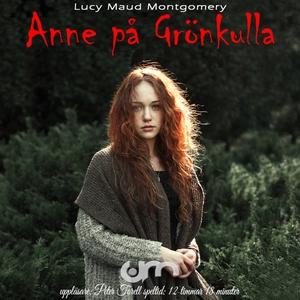 Anne på Grönkulla (ljudbok) av Lucy Maud Montgo