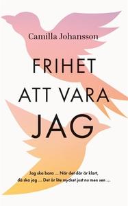 Frihet att vara jag (e-bok) av Camilla Johansso