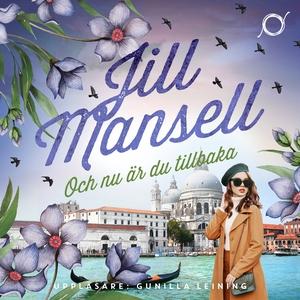 Och nu är du tillbaka (ljudbok) av Jill Mansell