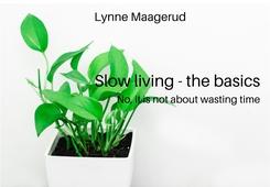 Slow living – the basics.